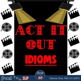 Act It Out Idioms
