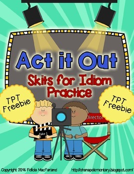 Act It Out - Practice Skits for Idioms Sample Set {FREEBIE}