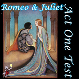 ROMEO & JULIET ACT ONE TEST