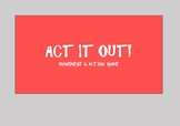 Act it out!