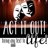 Act It Out: An engaging reading activity for ANY text, drama, or story