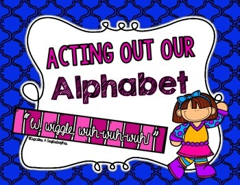 Acting Out Our Alphabet! {{Letter && Picture Cards}}