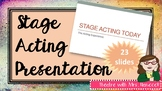 Stage Acting Presentation