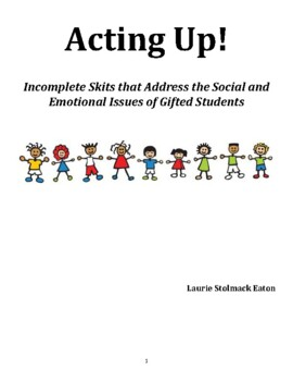 Character Education: Acting Up! Incomplete Skits for Gifted Students