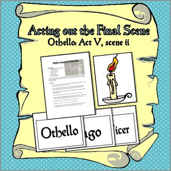 Acting out the Final Scene: Othello, Act V, scene ii