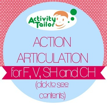 Action Articulation for F V SH and CH