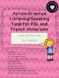 Action-Oriented Speaking Task for FSL and French Immersion - Ma famille