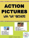 """Action Pictures with """"WH"""" questions"""