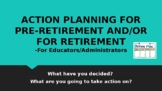 Action Planning for Pre-retirement or After Retirement-For