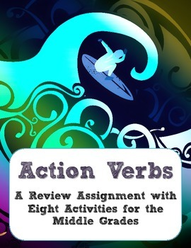 Action Verbs Review Assignment with Eight Activities for the Middle Grades