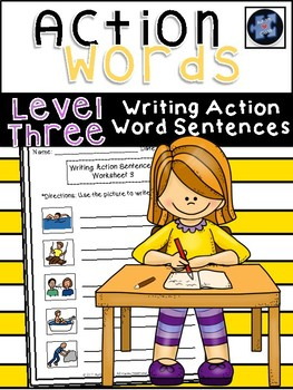 Action Words: Write the Sentences