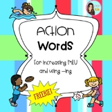Action Words for increasing MLU and present progressive verbs