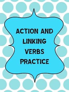 Action and Linking Verbs Practice