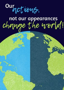 Actions, Not Appearances Change the World