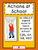 Actions at School- An ABLLS-R Aligned Book