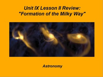 """ActivInspire Unit IX Lesson II Review """"Formation of the Milky Way"""""""