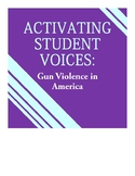 Activating Student Voice: Gun Violence in America