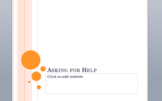 Asking for Help Powerpoint/Discussion Lesson