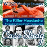 Case Study: The Killer Headache Chemistry and Toxicology D