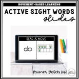 Active Sight Word Slides (Primer Dolch List) | Distance Learning
