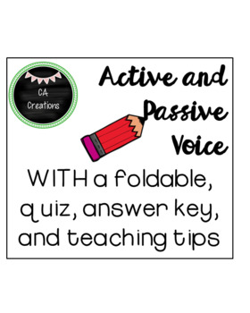 Active and Passive Voice--Foldable, Quiz, and Teacher Tips