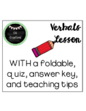 Verbals--Foldable, Quiz, and Teacher Tips