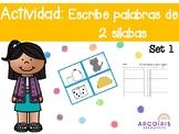 Actividad: Escribe palabras de 2 silabas- Set 1 (Spanish)
