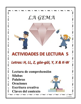 A3 (d) Actividades de Lectura 5 letras H, LL, Z, Y, X, güe, güi, K-W.