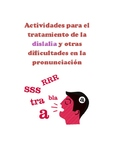 Actividades para el tratamiento de la dislalia y dificultades en el habla.