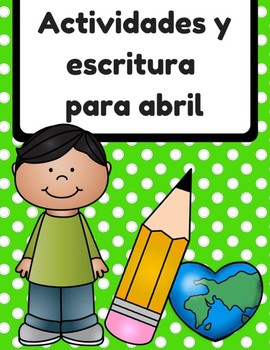 Actividades y escritura para abril (April Activities and Writing in Spanish)