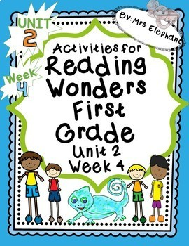 Activities For Reading Wonders First Grade Unit 2 Week 4