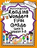 Activities For Reading Wonders First Grade Unit 6 Weeks 1-5