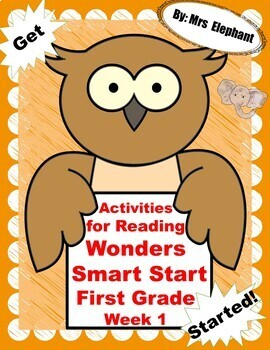 Activities For Reading Wonders Smart Start First Grade Week 1
