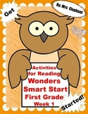 Activities For Reading Wonders Smart Start First Grade Week 1