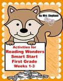 Activities For Reading Wonders Smart Start First Grade Weeks 1-3