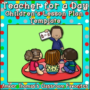 Teacher for a Day: Children's Lesson Plan Template