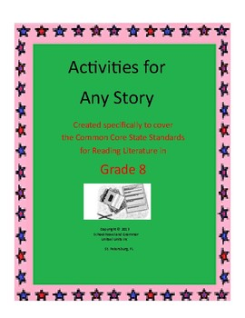 Activities for Any Story - CCSS for Reading Literature - Grade 8
