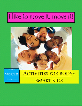 Activities for Body-Smart Kids: I like to move it, move it!