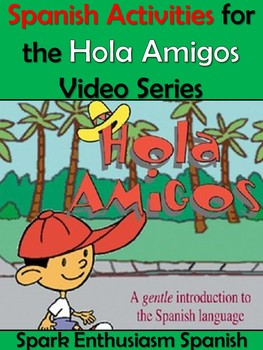 Activities for Hola Amigos Video Series in Spanish / Actividades Creativas
