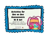 Activities for One on One Assessments- K and 1