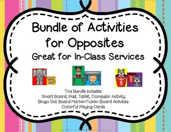 Bundle of Activities for Opposites - Great for In-Class Services
