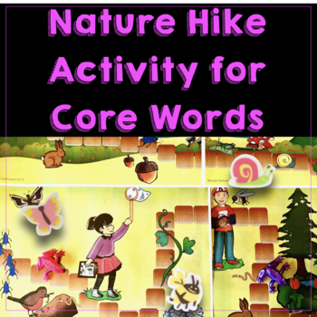 AAC Activities for Year of Core Words Nature Hike Game and Activities