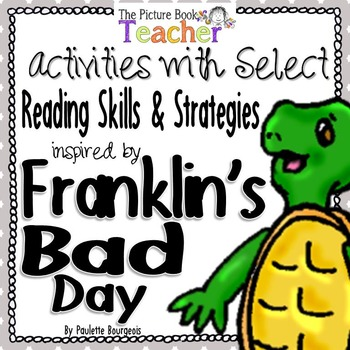 Activities inspired by Franklin's Bad Day by Paulette Bourgeois