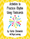 Activities to Practice Rhythm Using Flashcards Set - no flashcards included