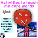 AAC Core Words Activities Bundle  to Teach Me Core for Speech Language