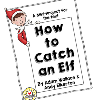 Mini-Project / Activities to accompany How to Catch an Elf *READY TO PRINT*