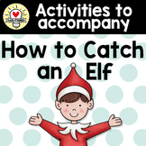 Mini-Project / Activities to accompany How to Catch an Elf