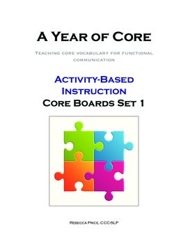 Activity-Based Instruction with A Year of Core Low-Tech AAC Boards: Set 1