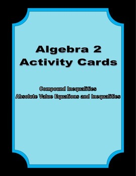 Activity Cards Absolute Value Equations, Inequalities, and Compound Inequaties