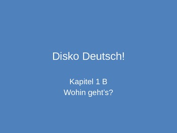 Activity Hour for after completion of Deutsch Aktuell 2 Kapitel 1B